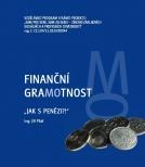 Finanční gramotnost Jak s pěnězi?!