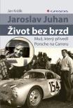 Jaroslav Juhan – Život bez brzd