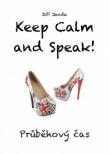 Keep Calm and Speak! Průběhový čas